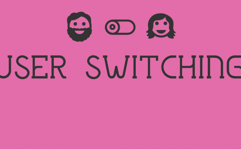 User Switching!